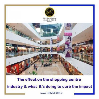 Covid-۱۹: The effect on the shopping centre industry  ; what it's doing to curb the impact